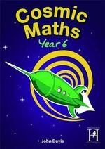 Cosmic Maths Year 6 - John Davis