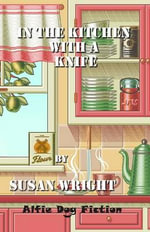 In the Kitchen with a Knife - Susan Wright