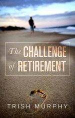 The Challenge of Retirement - Trish Murphy