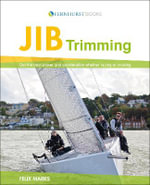 Jib Trimming - Get the Best Performance and Acceleration Whether Racing or Cruising - Felix Marks