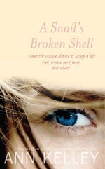 A Snail's Broken Shell - Ann Kelley