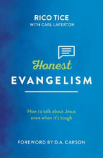 Honest Evangelism : How to Talk about Jesus Even When It's Tough - Rico Tice