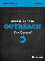 Gospel Shaped Outreach Handbook - Erik Raymond