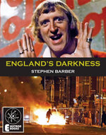 ENGLAND'S DARKNESS - Stephen Barber