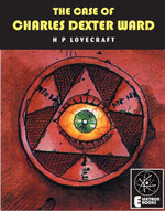 The Case of Charles Dexter Ward - H. P. Lovecraft