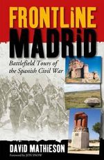 Frontline Madrid : Battlefield Tours of the Spanish Civil War - David Mathieson
