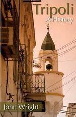 Tripoli : A History - John Wright
