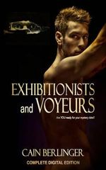 Exhibitionists and Voyeurs - Cain Berlinger