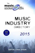 The MusicSocket.com Music Industry Directory 2015 - J. Paul Dyson