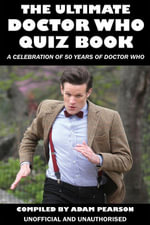 The Ultimate Doctor Who Quiz Book : A Celebration of 50 Years of Doctor Who - Adam Pearson