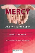 Mercy : A Restorative Philosophy - David J. Cornwell
