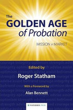 The Golden Age of Probation : Mission v Market