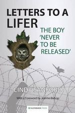 Letters to a Lifer : The Boy 'Never to be Released' - Cindy Sanford