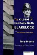 The Killing of Constable Keith Blakelock : The Broadwater Farm Riot - Tony Moore