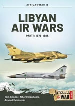 Libyan Air Wars : 1973-1985 Pt. 1 - Tom Cooper