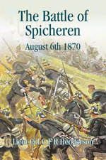 The Battle of Spicheren : August 6th 1870 - G. F. R. Henderson