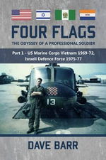 Four Flags: Part 1 : The Odyssey of a Professional Soldier - Dave Barr
