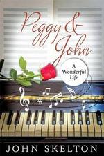 Peggy & John - A Wonderful Life - John Skelton