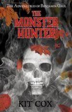 The Monster Hunter : The Adventures of Benjamin Gaul - Kit Cox