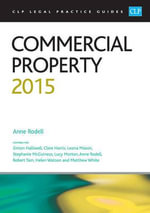 Commercial Property 2015 : CLP Legal Practice Guides - Anne Rodell
