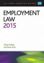 Employment Law 2015 : LPC Guide - Gillian Phillips