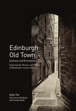 Edinburgh Old Town : Journeys and Evocations - Stuart McHardy