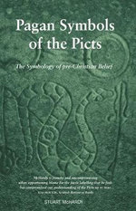 Pagan Symbols of the Picts : The Symbology of Pre-Christian Belief - Stuart McHardy