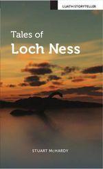 Tales of Loch Ness : Luath Storyteller - Stuart McHardy