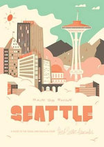 Seattle Rain or Shine : A Guide to the Usual and Unusual - Steve Mandich