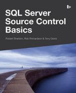 SQL Server Source Control Basics - Robert Sheldon