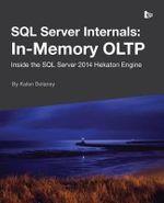 SQL Server Internals : In-Memory Oltp - Kalen Delaney