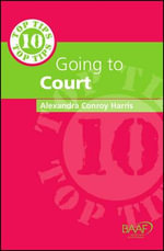 Ten Top Tips on Going to Court - Alexandra Conroy Harris