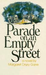 Parade on an Empty Street - Margaret Drury Gane