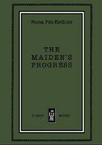 The Maiden's Progress - Fiona Pitt-Kethley