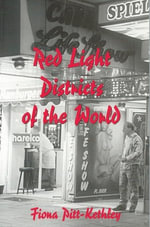 Red Light Districts of the World - Pitt-Kethley Fiona
