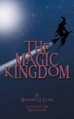 The Magic Kingdom - Margaret D. Clark