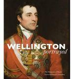 Wellington Portrayed - Charles Wellesley