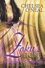 Zoku's Hope : Angel Crest Series Book 2 - Chelsea O'Neal