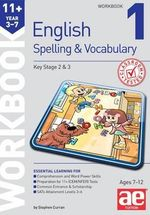 11+ Spelling and Vocabulary Workbook 1 : Basic Level - Stephen C. Curran