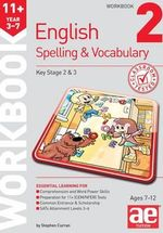 11+ Spelling and Vocabulary Workbook 2 : Basic Level - Stephen C. Curran