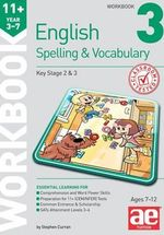 11+ Spelling and Vocabulary Workbook 3 : Basic Level - Stephen C. Curran