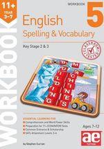 11+ Spelling and Vocabulary Workbook 5 : Intermediate Level - Stephen C. Curran