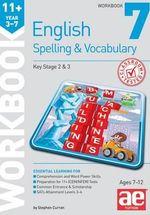 11+ Spelling and Vocabulary Workbook 7 : Intermediate Level - Stephen C. Curran