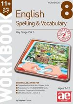 11+ Spelling and Vocabulary Workbook 8 : Advanced Level - Stephen C. Curran