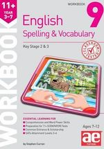 11+ Spelling and Vocabulary Workbook 9 : Advanced Level - Stephen C. Curran