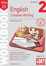 11+ Creative Writing Workbook 2 : Creative Writing and Story-Telling Skills - Stephen C. Curran