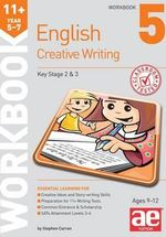 11+ Creative Writing Workbook 5 : Creative Writing and Story-Telling Skills - Stephen C. Curran