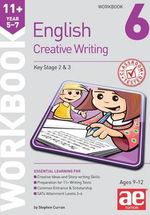 11+ Creative Writing Workbook 6 : Creative Writing and Story-Telling Skills - Stephen C. Curran