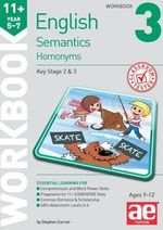 11+ Semantics Workbook 3 - Homonyms - Stephen C. Curran