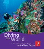 Diving the World : Footprint Activity & Lifestyle : 3rd Edition - Beth Tierney